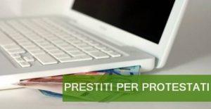 richiedere prestiti per protestati online